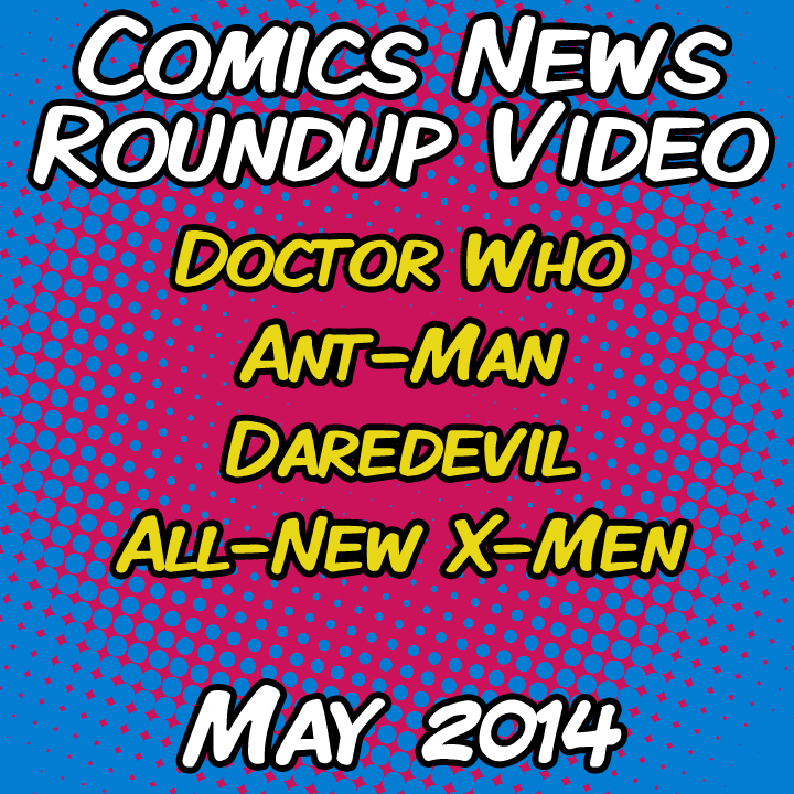 Comics News Roundup – May 2014