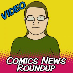 Comics News Roundup – August 24, 2014