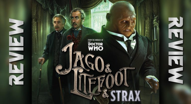 REVIEW – Doctor Who: Jago & Litefoot & Strax: The Haunting