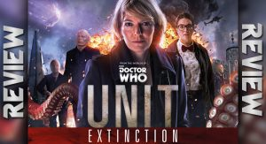 REVIEW – Doctor Who: UNIT – Extinction