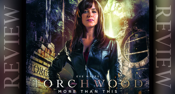 REVIEW – Torchwood: More Than This 1.6