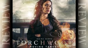 REVIEW – Torchwood: Moving Target 2.4