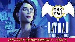 Batman: The Telltale Series – Episode 1 Part 4