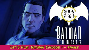 Batman: The Telltale Series – Episode 1 Finale | Grawlix Plays