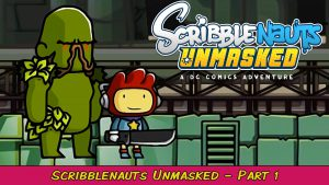 Scribblenauts Unmasked: A DC Comics Adventure Part 1 | Grawlix Plays