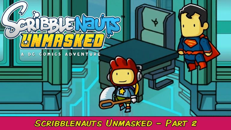 Scribblenauts Unmasked: A DC Comics Adventure Part 2 | Grawlix Plays