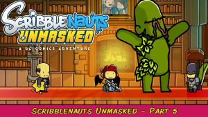 Scribblenauts Unmasked: A DC Comics Adventure Part 5 | Grawlix Plays