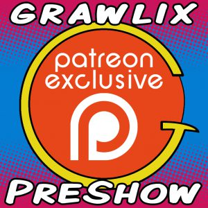 The Grawlix Podcast #36 Pre-Show