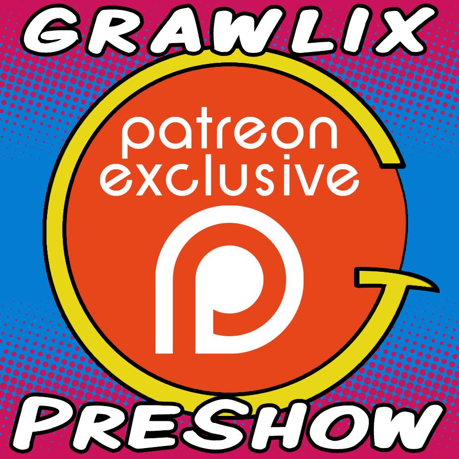 The Grawlix Podcast #47 Pre-Show