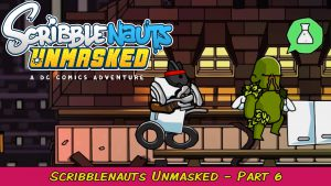 Scribblenauts Unmasked: A DC Comics Adventure Part 6 | Grawlix Plays