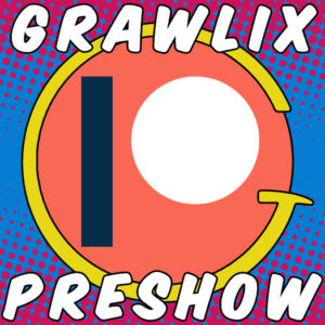 The Grawlix Podcast #48 Pre-Show