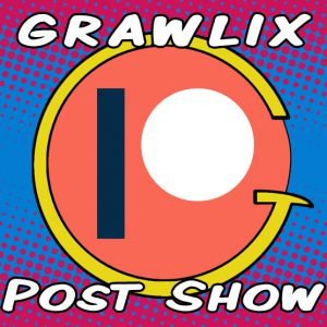 Grawlix Podcast #49 Post-Show