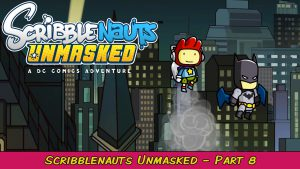 Read more about the article Batdads For Everyone! Scribblenauts Unmasked Pt. 8 | Grawlix Plays