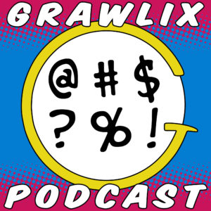 The Grawlix Podcast #35: Poor Man's Steven Seagal