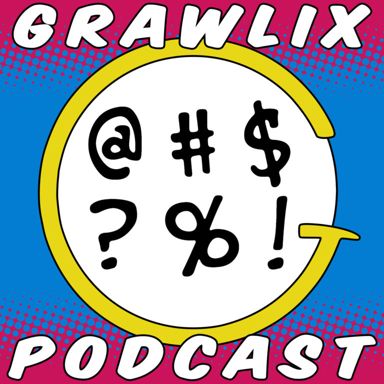 The Grawlix Podcast #24: Butt Static
