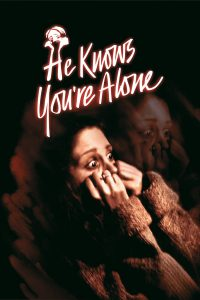 "Poster for the movie ""He Knows You're Alone"""