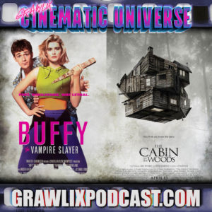 Read more about the article GCU #7: Buffy the Vampire Slayer/Cabin in the Woods Cinematic Universe
