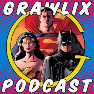 Grawlix Podcast #76: Batman/Superman/Wonder Woman: Trinity