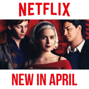New on Netflix in April 2019