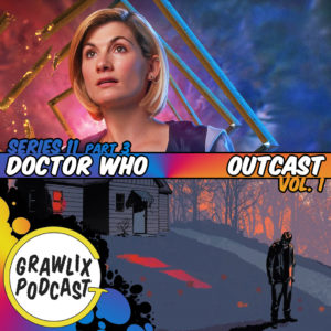 Grawlix Podcast #90: Outcast and Doctor Who