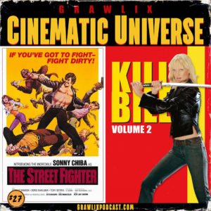 Read more about the article GCU #27: The Street Fighter & Kill Bill Vol. 2