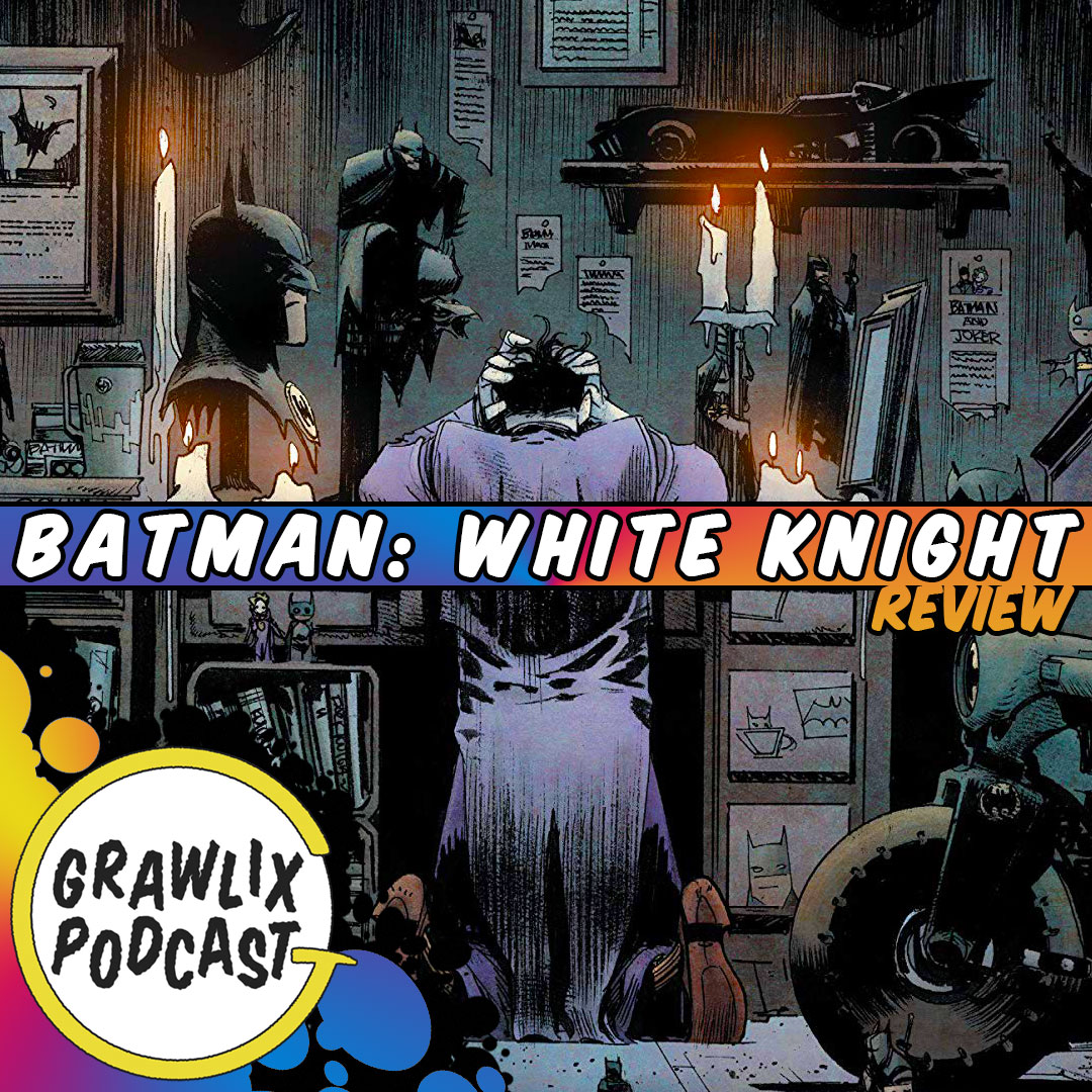 Grawlix Podcast Batman White Knight