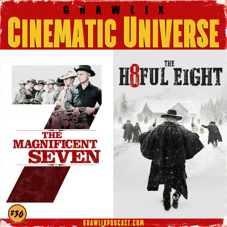 GCU #30: The Magnificent Seven & The Hateful Eight