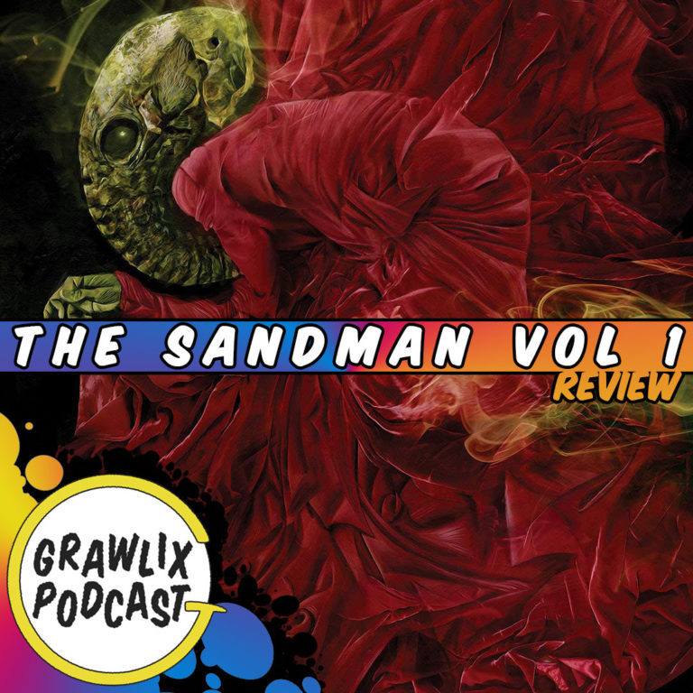 Grawlix Podcast #98: The Sandman, Finally