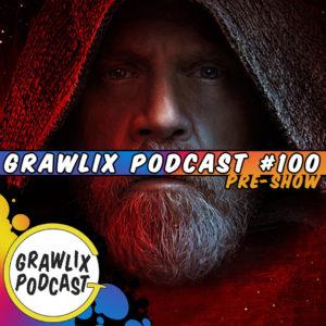 Grawlix Podcast #100 Pre-Show