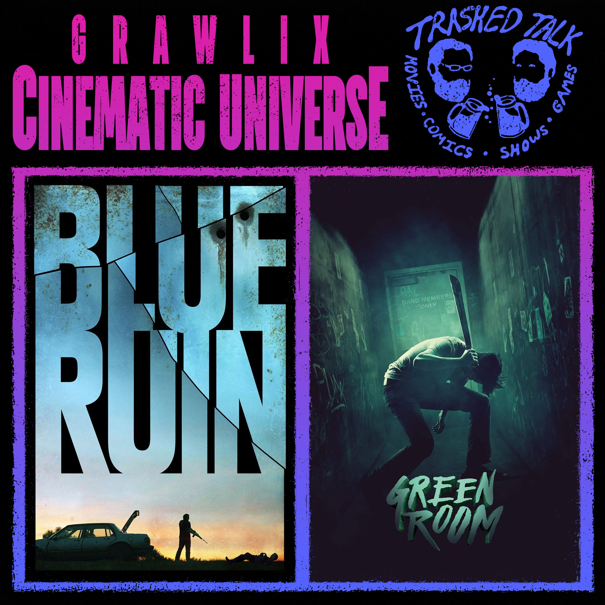 GCU #39: Blue Ruin & Green Room w/ Trashed Talk Podcast