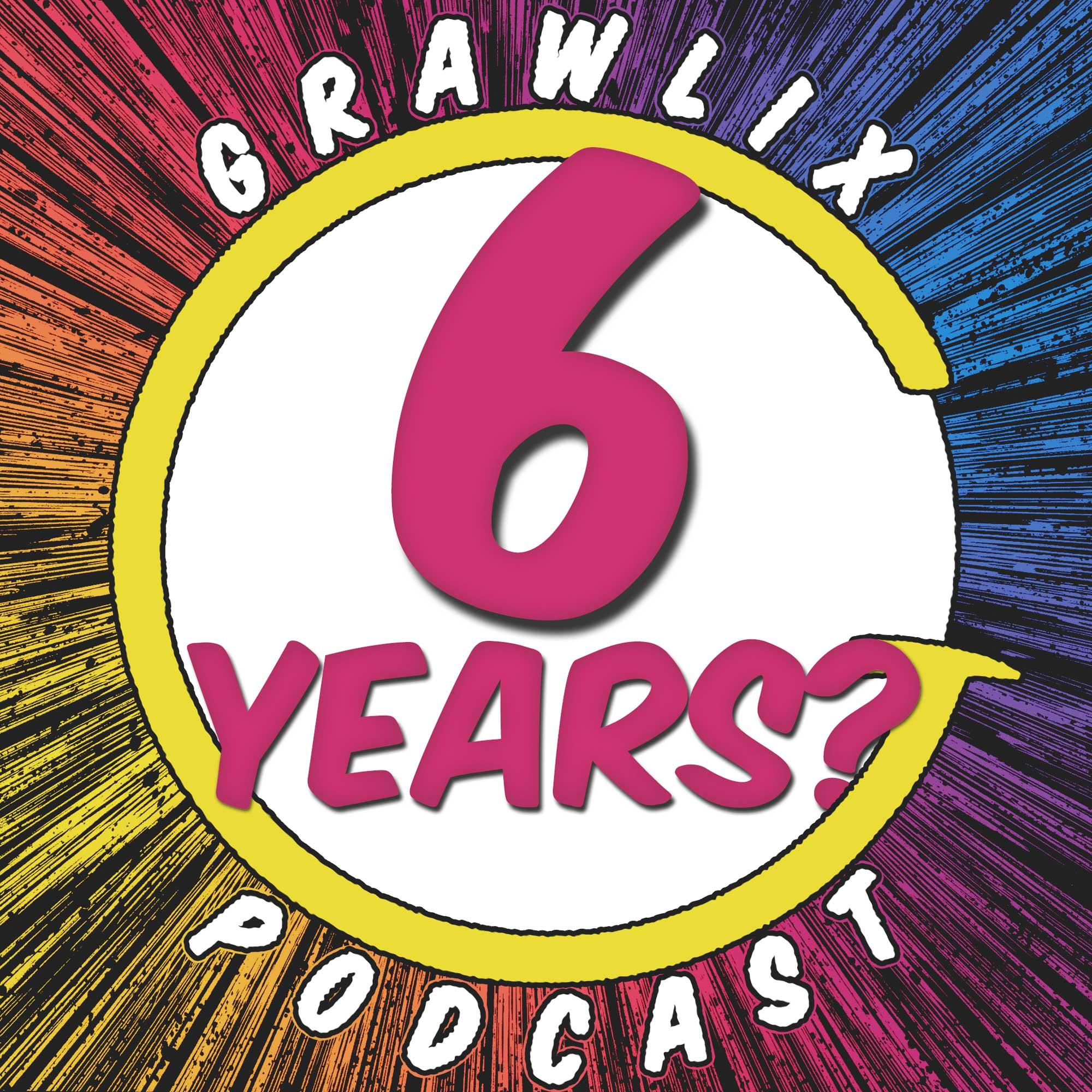 Grawlix Podcast 6 Year Anniversary