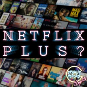 Read more about the article Netflix Plus!? – Nights