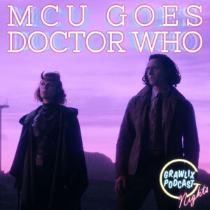 Read more about the article MCU Goes Doctor Who – Nights